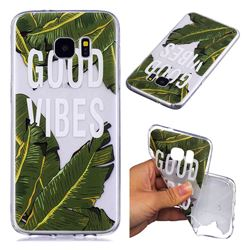 Good Vibes Banana Leaf Super Clear Soft TPU Back Cover for Samsung Galaxy S7 Edge s7edge