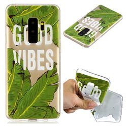 Good Vibes Banana Leaf Super Clear Soft TPU Back Cover for Samsung Galaxy S9 Plus(S9+)